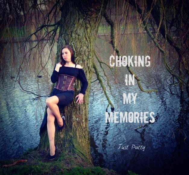 choking in my memories